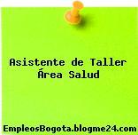 Asistente de Taller Área Salud