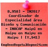 B.958] – IN2817 Coordinador de Especialidad área Diseño y Comunicación – INACAP Maipú en Maipu en Maipu en Maipu   [V.941]
