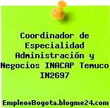 Coordinador de Especialidad Administración y Negocios INACAP Temuco IN2697