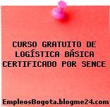 CURSO GRATUITO DE LOGÍSTICA BÁSICA CERTIFICADO POR SENCE