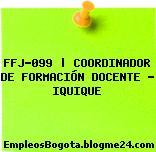 FFJ-099 | COORDINADOR DE FORMACIÓN DOCENTE – IQUIQUE