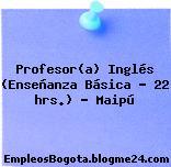 Profesor(a) Inglés (Enseñanza Básica – 22 hrs.) – Maipú