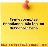 Profesores/as Enseñanza Básica en Metropolitana