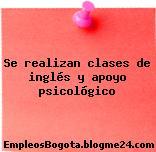 Se realizan clases de inglés y apoyo psicológico