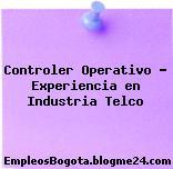 Controler Operativo – Experiencia en Industria Telco