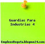 Guardias Para Industrias 4