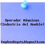 Operador Máquinas (Industria del Mueble)