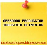 OPERADOR PRODUCCION INDUSTRIA ALIMENTOS