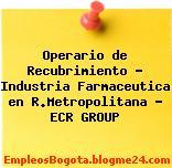 Operario de Recubrimiento – Industria Farmaceutica en R.Metropolitana – ECR GROUP