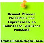 Demand Planner ChilePerú con Experiencia en Industrias Químicas Pudahuel