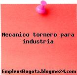 Mecanico tornero para industria