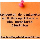 Conductor de camioneta en R.Metropolitana – Hba Ingenieria Eléctrica