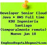Developer Senior Cloud Java + AWS Full time KDU Ingeniería Santiago (temporalmente remoto) Nuevo jun 18