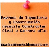 Empresa De Ingenieria Y Construcción Necesita Constructor Civil O Carrera Afín