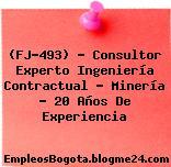 (FJ-493) – Consultor Experto Ingeniería Contractual – Minería – 20 Años De Experiencia
