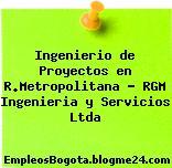 Ingenierio de Proyectos en R.Metropolitana – RGM Ingenieria y Servicios Ltda