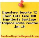 Ingeniero Soporte TI Cloud Full time KDU Ingeniería Santiago (temporalmente remoto) jun 16