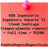 KDU Ingeniería Ingeniero Soporte TI Cloud Santiago (temporalmente remoto) — Full time — $2200