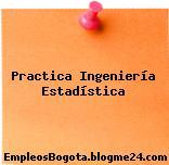 Practica Ingeniería Estadística