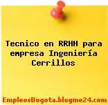Tecnico en RRHH para empresa Ingeniería Cerrillos