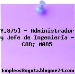 Y.875] – Administrador y Jefe de Ingeniería – COD: M085