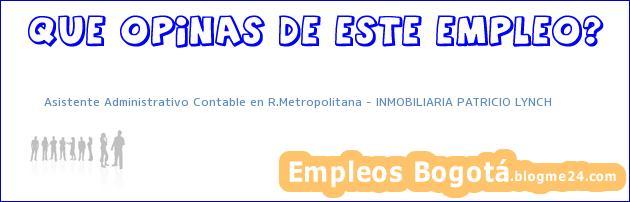 Asistente Administrativo Contable en R.Metropolitana – INMOBILIARIA PATRICIO LYNCH