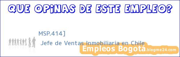 MSP.414] | Jefe de Ventas Inmobiliaria en Chile