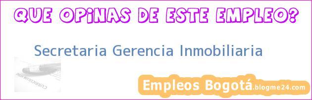 Secretaria Gerencia Inmobiliaria