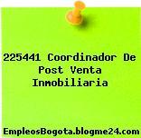 225441 Coordinador De Post Venta Inmobiliaria