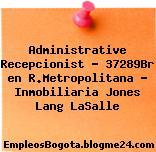 Administrative Recepcionist – 37289Br en R.Metropolitana – Inmobiliaria Jones Lang LaSalle