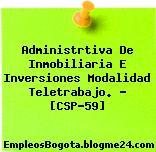 Administrtiva De Inmobiliaria E Inversiones Modalidad Teletrabajo. – [CSP-59]