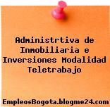 Administrtiva de Inmobiliaria e Inversiones Modalidad Teletrabajo