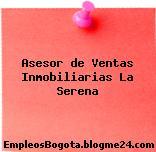 Asesor de Ventas Inmobiliarias La Serena