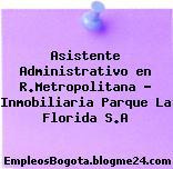 Asistente Administrativo en R.Metropolitana – Inmobiliaria Parque La Florida S.A