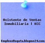 Asistente de Ventas Inmobiliaria | KCC