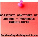 ASISTENTE MONITOREO DE CÁMARAS – PURRANQUE INMOBILIARIA
