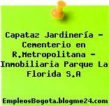 Capataz Jardinería – Cementerio en R.Metropolitana – Inmobiliaria Parque La Florida S.A