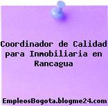 Coordinador de Calidad para Inmobiliaria en Rancagua