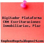 Digitador Plataforma CRM Escrituraciones Inmobiliarias, Plaz