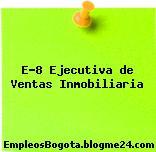 E-8 Ejecutiva de Ventas Inmobiliaria