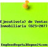 Ejecutivo(a) de Ventas Inmobiliaria (DZS-207)