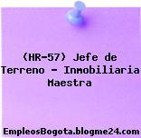 (HR-57) Jefe de Terreno – Inmobiliaria Maestra