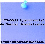 (IYV-991) Ejecutivo(a) de Ventas Inmobiliaria