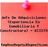 Jefe De Adquisiciones (Experiencia En Inmobiliaria Y Constructora) – KCI279