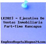 LK202] – Ejecutiva De Ventas Inmobiliaria Part-Time Rancagua
