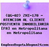 (QG-02) ZHI-170 – ATENCION AL CLIENTE POSTVENTA INMOBILIARIA [FA] en Metropolitana en Metropolitana