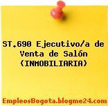 ST.690 Ejecutivo/a de Venta de Salón (INMOBILIARIA)