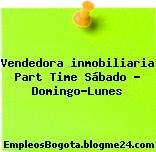 Vendedora inmobiliaria Part Time Sábado – Domingo-Lunes