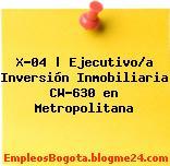 X-04 | Ejecutivo/a Inversión Inmobiliaria CW-630 en Metropolitana