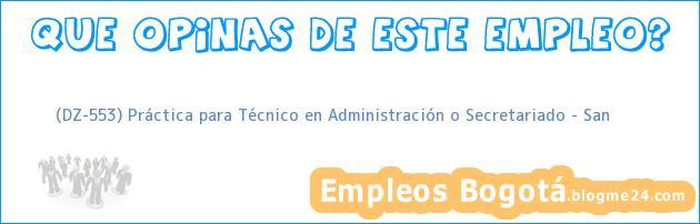 (DZ-553) Práctica para Técnico en Administración o Secretariado – San